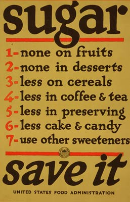 Save sugar - none on fruit, desert, cereal - WWI Poster