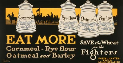 Eat more cornmeal, rye flour, oatmeal, and barley WWI Poster