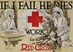 If I fail he dies Work for the Red Cross - WWI Poster