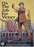 On the job for victory workman in shipyard World War I Poster