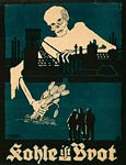 Kohle ist Brot - Coal is Bread - German WWI Poster